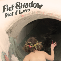 Fat Shadow FOOT OF LOVE LP